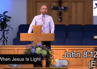 When Jesus Is Light – Pastor Tim Ingle