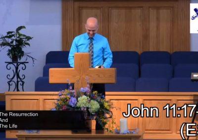 The Resurrection and the Life – Pastor Tim Ingle